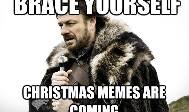 Brace yourself - Christmas Memes Are Coming!