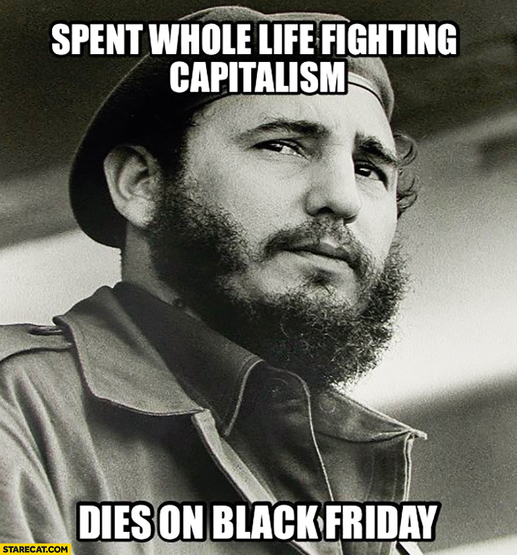 Fidel Castro funny memes - The irony of dying on Black Friday!