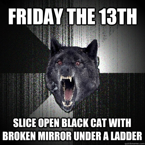 Maximise your chances for bad luck on Friday the 13th