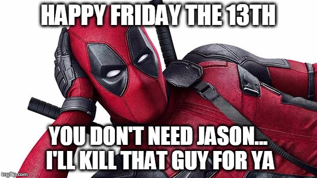 Deadpool Friday the 13th memes