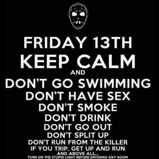 Survival instructions for Friday the 13th