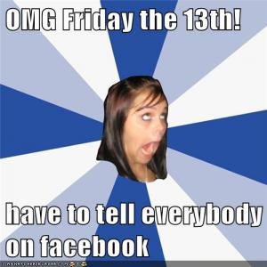 Tell everyone it's Friday the 13th