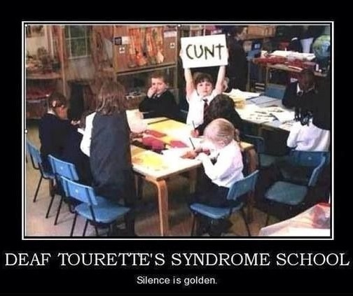 Welcome to the Tourette's school for the deaf!