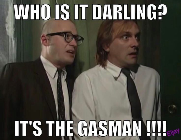 Who is it Darling? It's the Gas Man! Classic Bottom quote