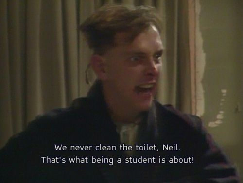 Never cleaning the toilet is what being a student is all about - Classic Young Ones quote