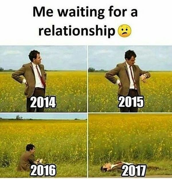 Funny Memes About waiting for a relationship
