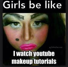 Memes About make up tutorial