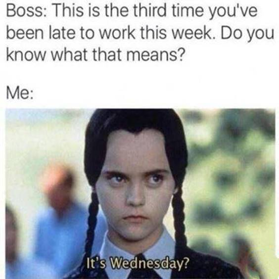 it's only wednesday