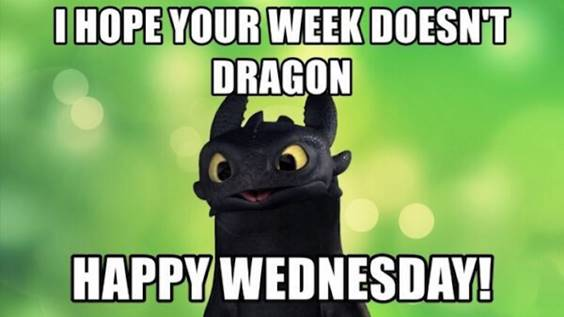 Happy Wednesday - I hope your week doesn't dragon pun